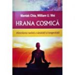 Hrana cosmica. Abordarea taoista a sanatatii si longevitatii - Mantak Chia