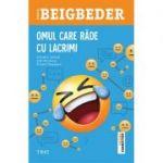 Omul care râde cu lacrimi - Frederic Beigbeder
