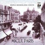 Prin cafenelele din Micul Paris - Maria-Magdalena Ioniță