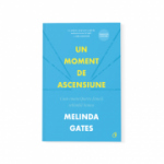 Un moment de ascensiune - Melinda Gates