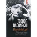 Efectul de lupă. Câteva priviri asupra culturii contemporane - Teodor Baconschi