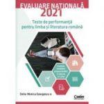 Evaluare națională 2021 limba și literatura română. Teste de performanță - Delia-Monica Georgescu