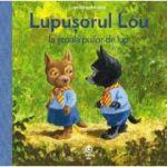 Lupusorul Lou si scoala puilor de lup - Antoon Krings