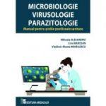 Microbiologie, Virusologie si Parazitologie. Manual pentru scolile postliceale sanitare - Mihaela Alexandru