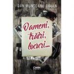 Oameni, trăiri, locuri - Dan Munteanu Colan