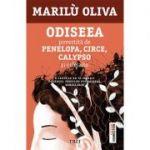 Odiseea povestită de Penelopa, Circe, Calypso și celelalte - Marilu Oliva