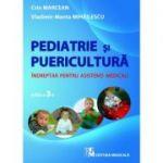 Puericultura si pediatrie. Indreptar pentru asistenti medicali - Crin Marcean