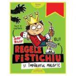 Regele Fistichiu și Împăratul Malefic - Andy Riley