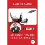 Am vânat OZN-uri și extratereștri - Emil Strainu