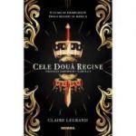 Cele două regine, cartea I - Claire Legrand