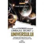Cum să cocreezi folosind limbajul secret al universului - Pam Gregory