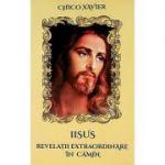 Iisus, revelaţii extraordinare în cămin - Chico Xavier