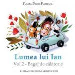 Lumea lui Ian, volumul 2 - Bagaj de calatorie - Flavia Peciu Florianu