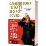 Oamenii sunt idioti si o pot dovedi! - Larry Winget