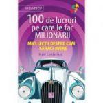 100 de lucruri pe care le fac milionarii - Nigel Cumberland