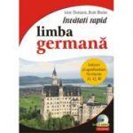Învățați rapid limba germană. Iniţiere și aprofundare: nivelurile A1, A2, B1, 3 x CD audio - Anne Thomann