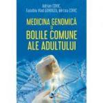 Medicina genomică și bolile comune ale adultului - Adrian Covic, Eusebiu Vlad Gorduza