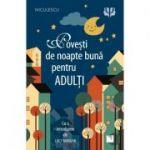 Povești de noapte bună pentru adulți - Lucy Mangan