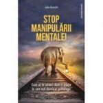 Stop manipulării mentale - Julie Arcoulin