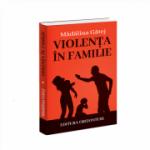 Violenta in familie - Madalina Gatej