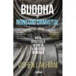 Buddha și nonconformistul - Vishen Lakhiani