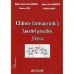 Chimie farmaceutica. Lucrari practice, editia a III-a - Gabriela Rau