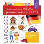Primul meu dictionar VIZUAL german-roman LAROUSSE - Nicoleta Petuhov