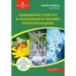 Fundamentări teoretice şi praxiologice în predarea ştiinţelor biologice. Ghid metodologic pentru acordarea gradelor didactice - Mariana Marinescu