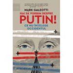 Hai să vorbim despre Putin! - Mark Galeotti