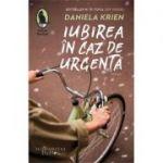 Iubirea în caz de urgență - Daniela Krien