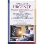 Manual de urgente medico-chirurgicale pentru scolile sanitare postliceale si asistentii medicali - Mihail Petru Lungu