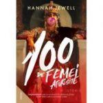 100 de femei afurisite. O istorie - Hannah Jewel
