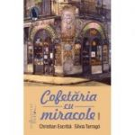 Cofetăria cu miracole - Christian Escriba
