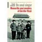 De unul singur. Memoriile unui membru al Gărzilor Roșii - Fan Shen