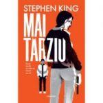Mai tarziu - Stephen King