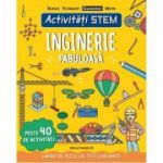 Activitati STEM. Inginerie fabuloasa - Paul Virr