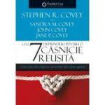 Cele 7 deprinderi pentru o casnicie reusita - Stephen R. Covey