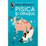 Pisica și orașul - Nick Bradley