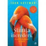 Stiinta increderii. Acordul emotional in cuplu - John Gottman