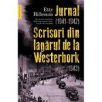 Jurnal (1941–1942). Scrisori din lagărul de la Westerbork (1943) - Etty Hillesum