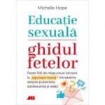 Educație sexuală. Ghidul fetelor - Michelle Hope