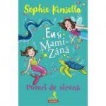 Eu și Mami-Zână - Puteri de sirenă - Sophie Kinsella