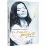 Fa-ti defectele perfecte - Alexandra Gheorghe