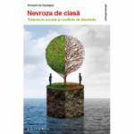 Nevroza de clasa - Traiectorie sociala si conflicte de identitate - Vincent de Gaulejac