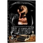 Playboy. O incursiune intr-o lume interzisa - Dinu Popescu