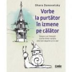Vorbe la purtător în izmene pe călător - Ohara Donovetsky