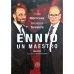Ennio. Un maestro. Convorbiri - Ennio Morricone