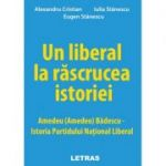 Un liberal la rascrucea istoriei - Alexandru Cristian