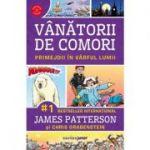 Primejdii în vârful lumii, volumul 4. Vânătorii de comori - James Patterson
