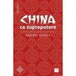 China ca supraputere - Andrei Marga